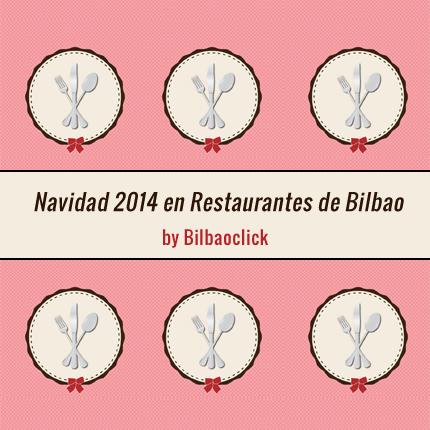 navidad restaurantes bilbao bilbaoclick