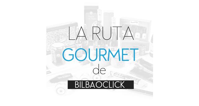 Ruta Gourmet_bilbaoclick