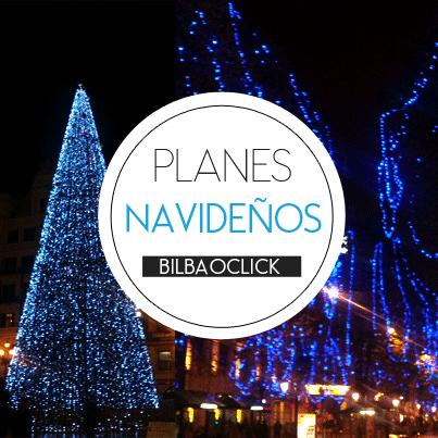 planes-navidenos_bilbao_bilbaoclick_guiabilbao_guiapremium