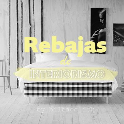 rebajas_tiendasdecoracion_interiorismo_bilbao_bilbaoclick