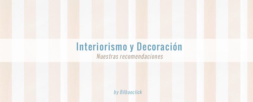 7 propuestas de dise o e interiorismobilbaoclick - Interiorismo getxo ...