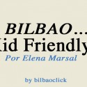 Kid Friendly Bilbao Blog Elena Marsal Living Bilbao