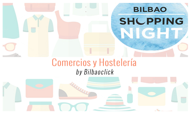 Shopping Night Bilbao Bilbaoclick
