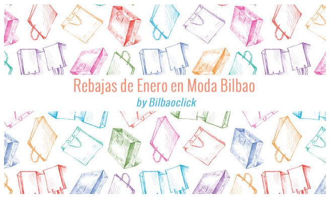 Rebajas de Enero -Moda-Bilbao-Ofertas-Shopping