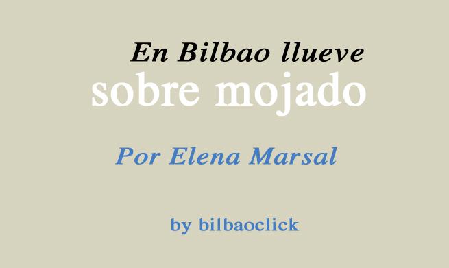 Bilbao llueve elena marsal living bilbao blog bilbaoclick