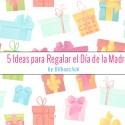 Día de la madre Regalos Bilbao Bilbaoclick