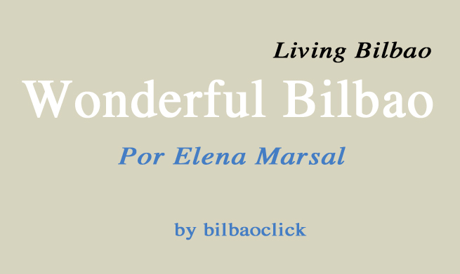 wonderful bilbao living bilbao elena marsal blogs